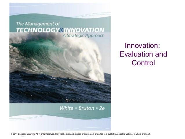 Innovation: Evaluation and Control  © 2011 Cengage Learning. All Rights Reserved. May not be scanned, copied or duplicated...