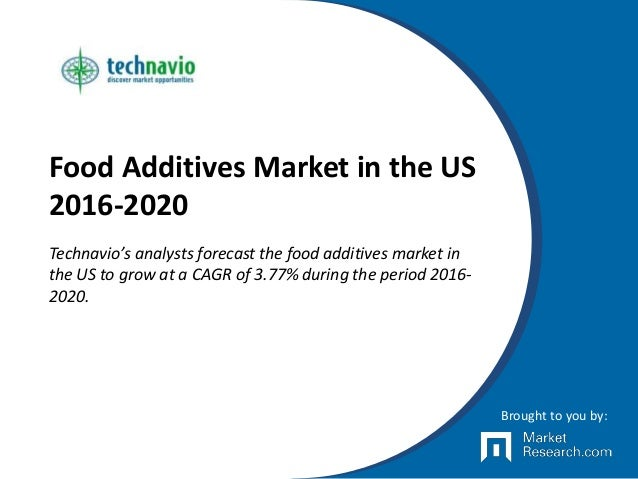 Food Additives Market in the US 2016-2020 Technavio's analysts forecast the food additives market in the US to grow at a C...
