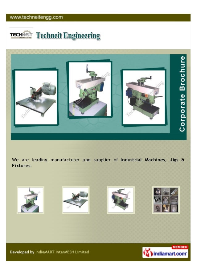 We are leading manufacturer and supplier of Industrial Machines, Jigs &Fixtures.