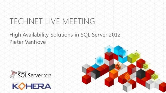 TECHNET LIVE MEETINGHigh Availability Solutions in SQL Server 2012Pieter Vanhove