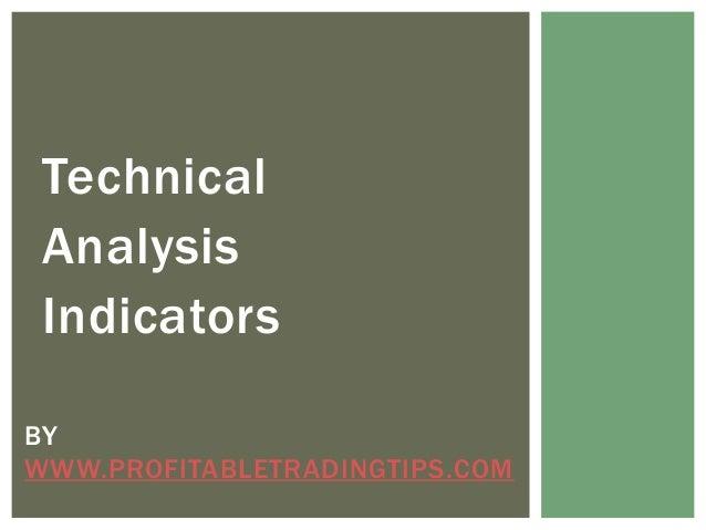 Technical Analysis Indicators BY WWW.PROFITABLETRADINGTIPS.COM