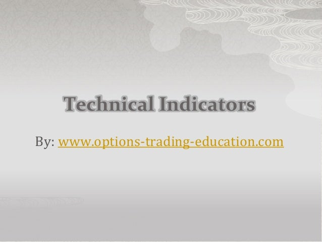 Technical IndicatorsBy: www.options-trading-education.com
