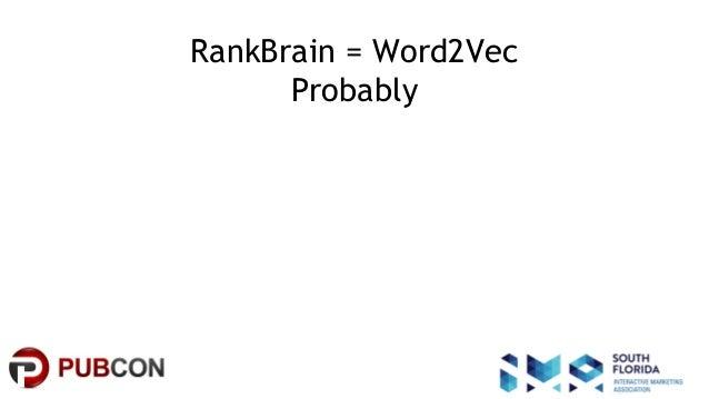 #pubcon RankBrain = Word2Vec Probably