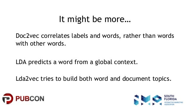 #pubcon It might be more… Doc2vec correlates labels and words, rather than words with other words. LDA predicts a word fro...