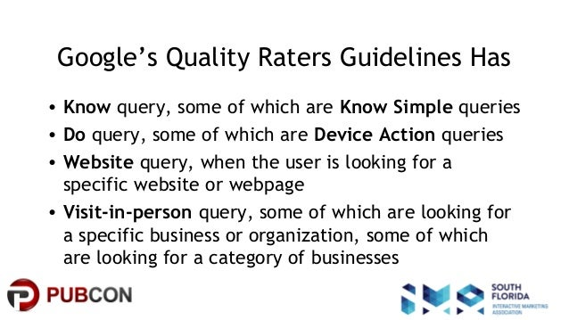 #pubcon Google's Quality Raters Guidelines Has • Know query, some of which are Know Simple queries • Do query, some of whi...