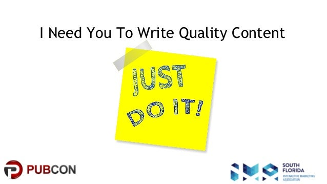 #pubcon I Need You To Write Quality Content