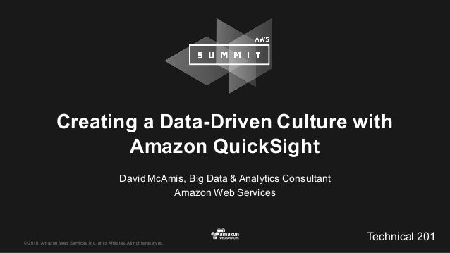 © 2016, Amazon Web Services, Inc. or its Affiliates. All rights reserved. David McAmis, Big Data & Analyti...
