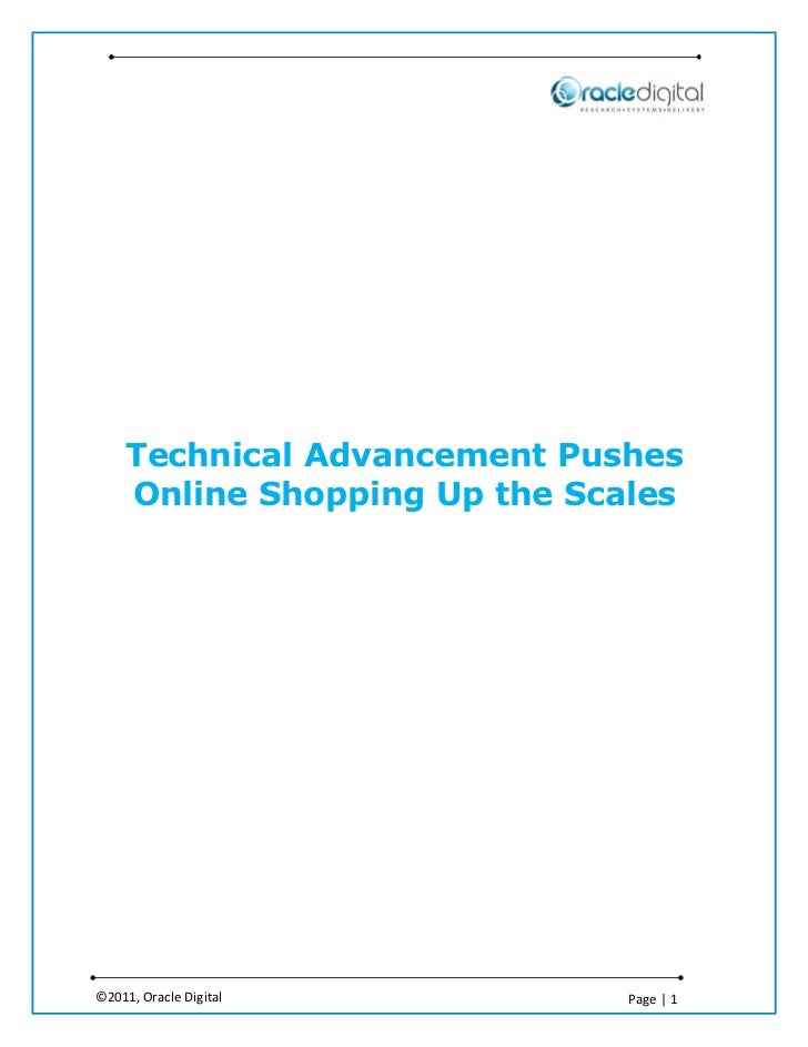 Technical Advancement Pushes     Online Shopping Up the Scales©2011, Oracle Digital          Page | 1