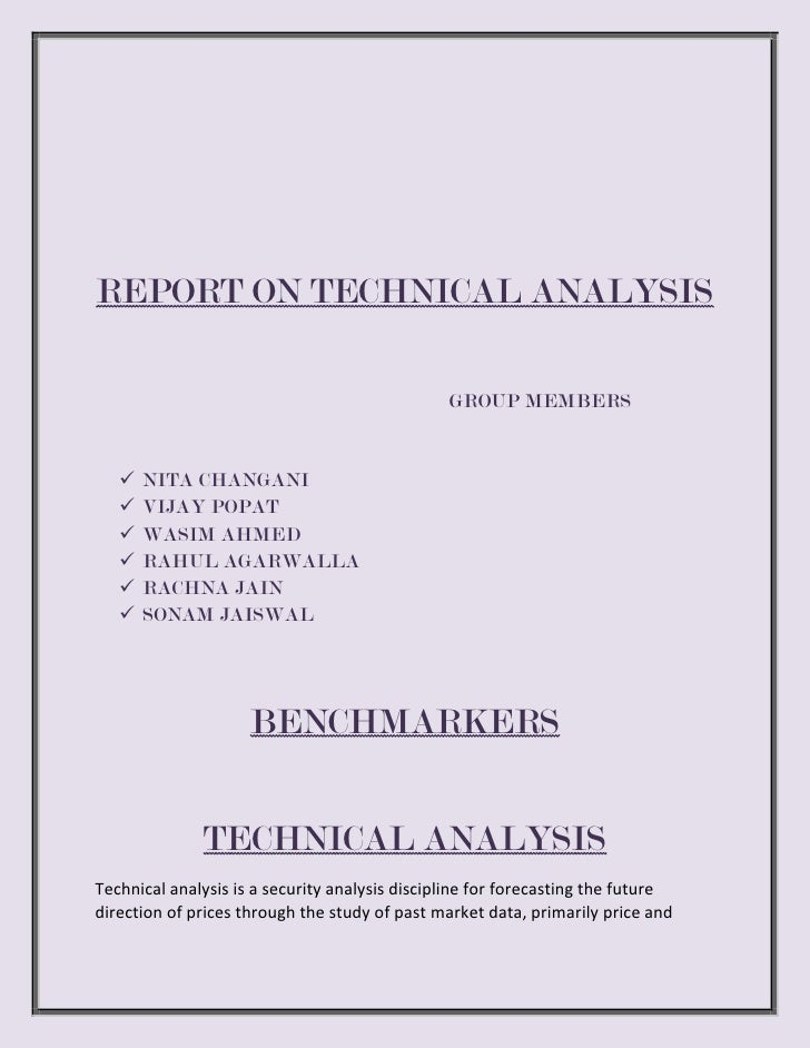 REPORT ON TECHNICAL ANALYSIS<br />                                                    GROUP MEMBERS<br /><ul><li>NITA CHAN...