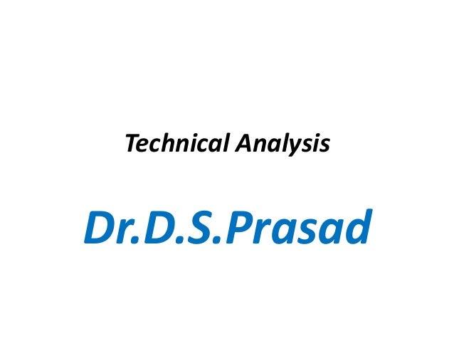 Technical AnalysisDr.D.S.Prasad