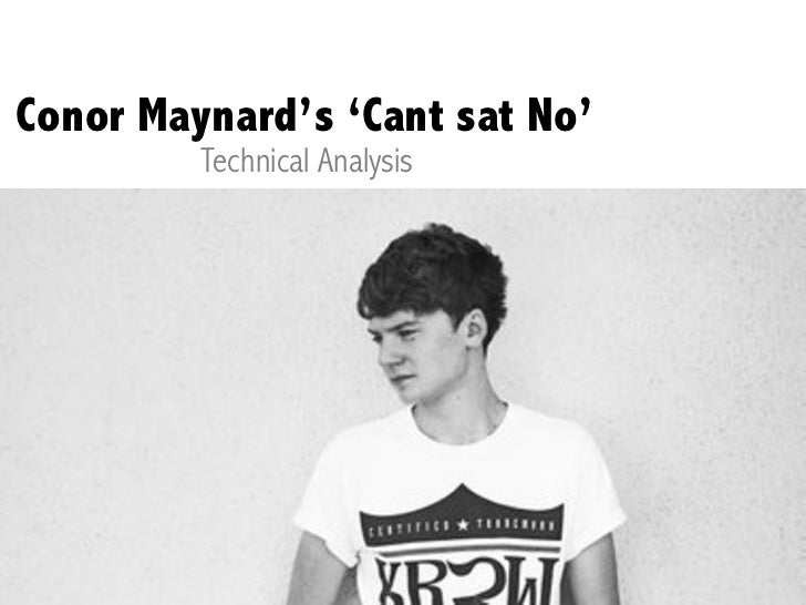 Conor Maynard's 'Cant sat No'         Technical Analysis