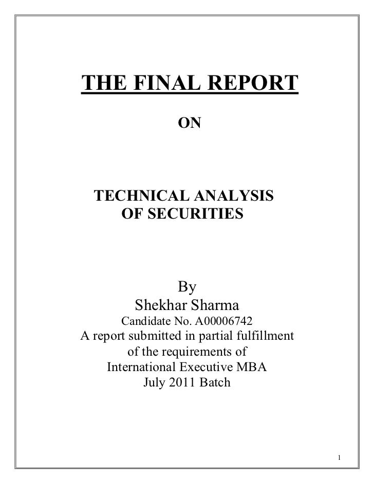 THE FINAL REPORT                  ON  TECHNICAL ANALYSIS     OF SECURITIES               By          Shekhar Sharma       ...