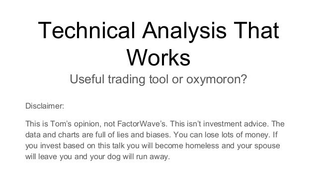 Technical Analysis That Works Useful trading tool or oxymoron? Disclaimer: This is Tom's opinion, not FactorWave's. This i...