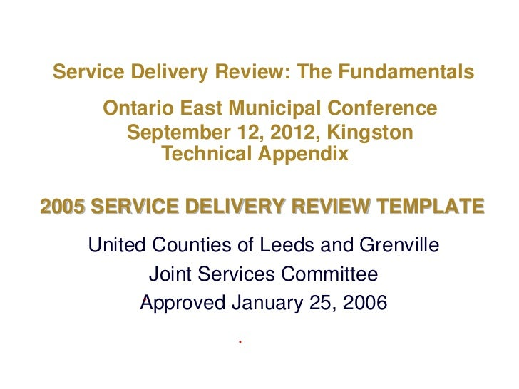 Service Delivery Review: The Fundamentals     Ontario East Municipal Conference       September 12, 2012, Kingston        ...
