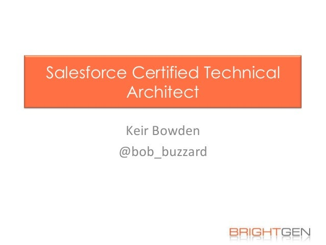Salesforce Certified Technical Architect Keir Bowden @bob_buzzard