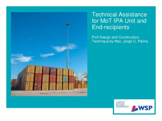 Technical Assistance for MoT IPA Unit and End-recipients Port Design and Construction Technique by Msc. Jorge C. Palma
