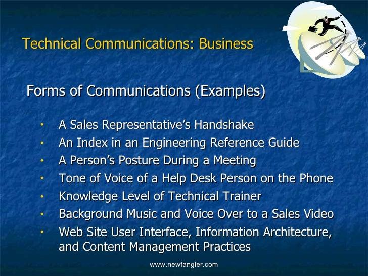Technical Communications: Business <ul><li>Forms of Communications (Examples) </li></ul><ul><ul><li>A Sales Representative...