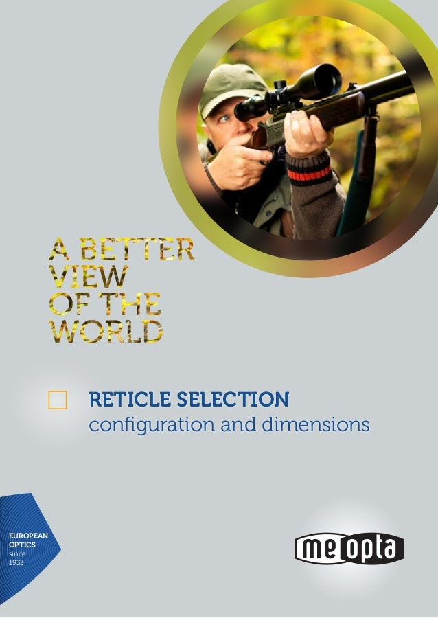 EUROPEAN OPTICS since 1933 Reticle sELECTION configuration and dimensions