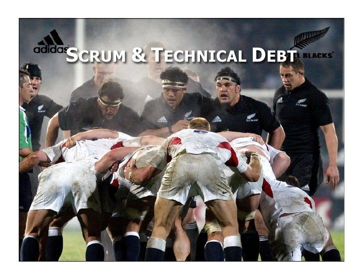 SCRUM & TECHNICAL DEBT              CSM v9.3 © Jeff Sutherland 1993-2008; © Joe Little 2010                               ...