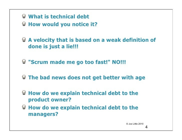 """What is technical debtHow would you notice it?A velocity that is based on a weak definition ofdone is just a lie!!!""""Scrum ..."""