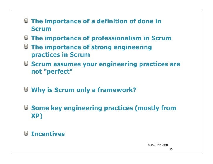 The importance of a definition of done inScrumThe importance of professionalism in ScrumThe importance of strong engineeri...