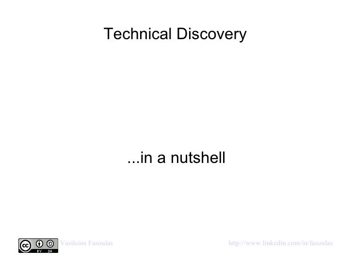 Technical Discovery ...in a nutshell