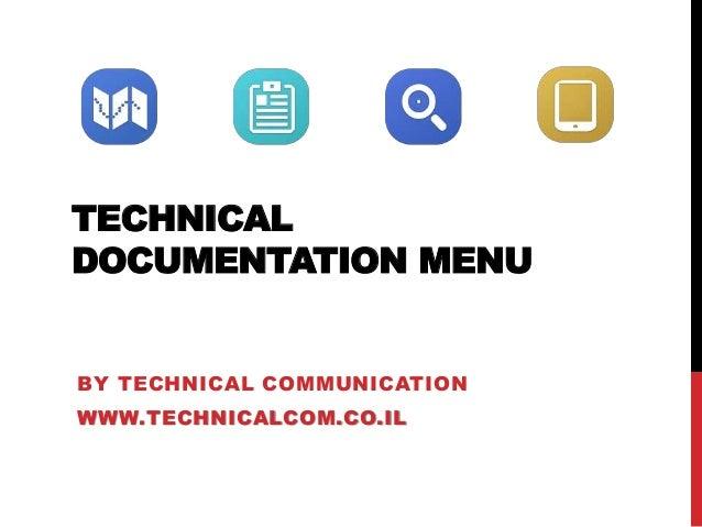 TECHNICAL DOCUMENTATION MENU  BY TECHNICAL COMMUNICATION WWW.TECHNICALCOM.CO.IL