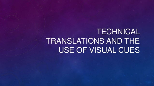 TECHNICAL TRANSLATIONS AND THE USE OF VISUAL CUES