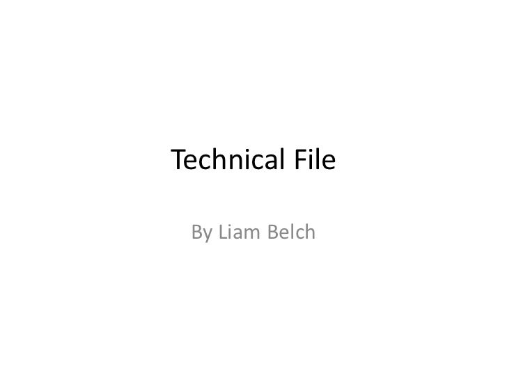 Technical File By Liam Belch