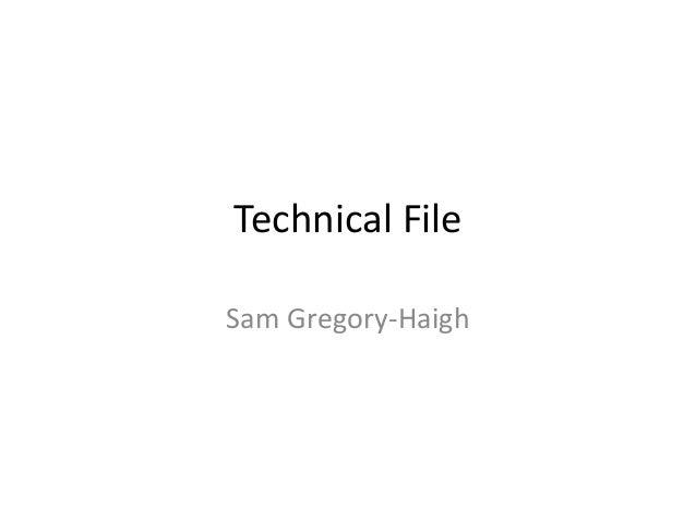 Technical FileSam Gregory-Haigh