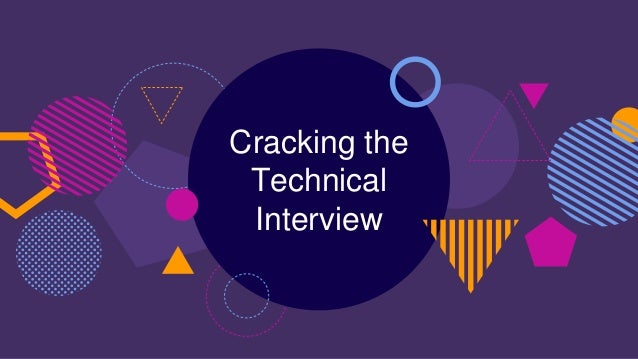 Cracking the Technical Interview
