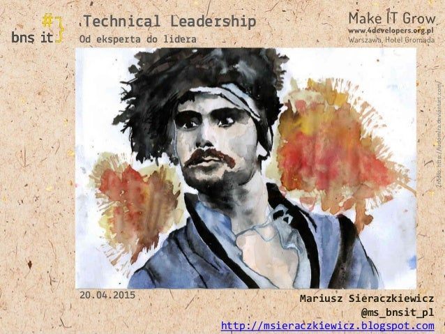 www.bnsit.pl Od eksperta do lidera Technical Leadership Mariusz Sieraczkiewicz @ms_bnsit_pl http://msieraczkiewicz.blogspo...