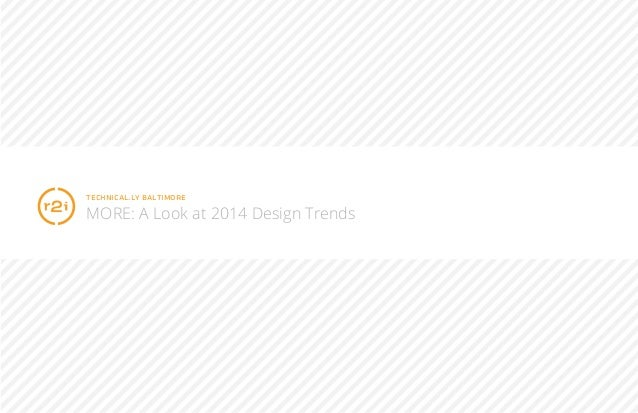 technical.ly baltimore MORE: A Look at 2014 Design Trends