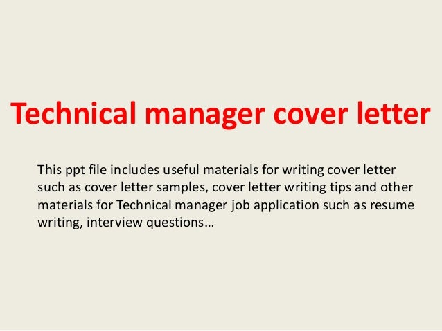 Technical Manager Cover Letter This Ppt File Includes Useful Materials For  Writing Cover Letter Such As ...