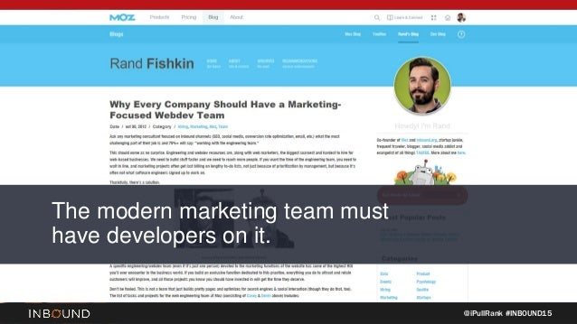 @iPullRank #INBOUND15 The modern marketing team must have developers on it.