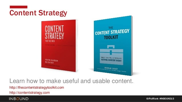 @iPullRank #INBOUND15 Content Strategy Learn how to make useful and usable content. http://thecontentstrategytoolkit.com h...