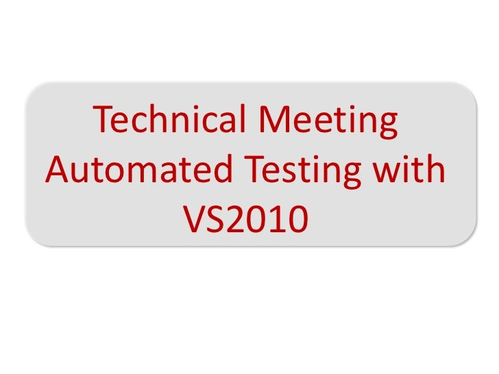 Technical MeetingAutomated Testing with       VS2010