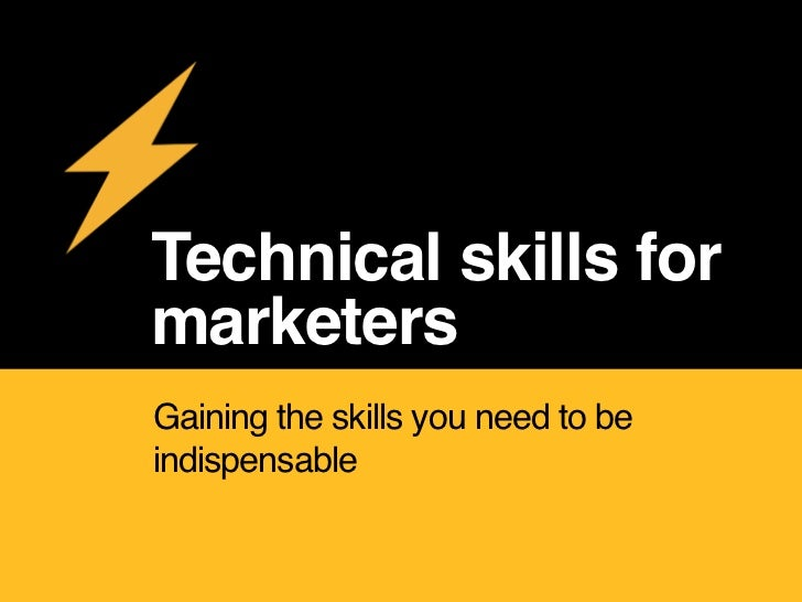 Technical skills formarketersGaining the skills you need to beindispensable