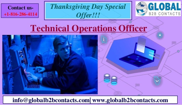 Technical Operations Officer info@globalb2bcontacts.com| www.globalb2bcontacts.com Contact us- +1-816-286-4114 Thanksgivin...