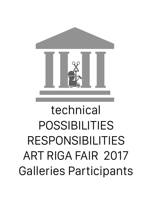 technical POSSIBILITIES RESPONSIBILITIES ART RIGA FAIR 2017 Galleries Participants