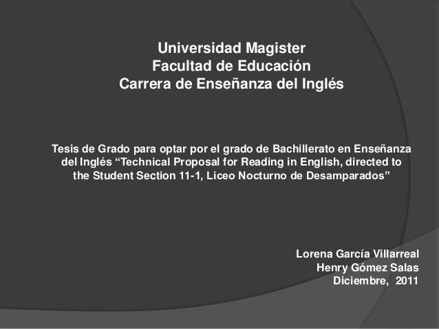 Universidad Magister Facultad de Educación Carrera de Enseñanza del Inglés  Tesis de Grado para optar por el grado de Bach...