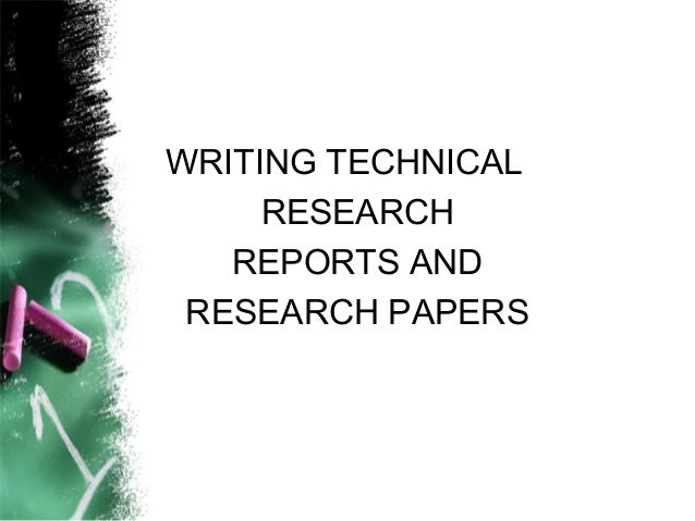 research technical writing and reporting A report or account is an informational work, such as writing, speech, television or film, made with the intention of relaying information or recounting events in a presentable form [1] a report is made with the specific intention of relaying information or recounting certain events in a way that is concise, factual and relevant to the.
