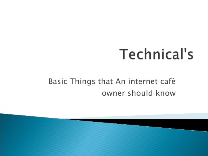 Basic Things that An internet café owner should know