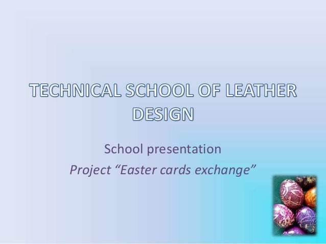 "School presentation Project ""Easter cards exchange"""