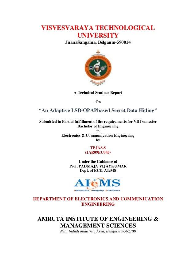 "VISVESVARAYA TECHNOLOGICALUNIVERSITYJnanaSangama, Belgaum-590014A Technical Seminar ReportOn""An Adaptive LSB-OPAPbased Sec..."