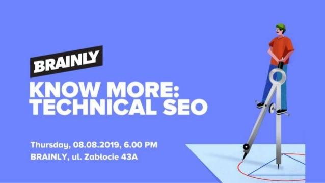 Peek into Technical SEO The value of having a dedicated SEO Product Team August 8th 2019, Krakow