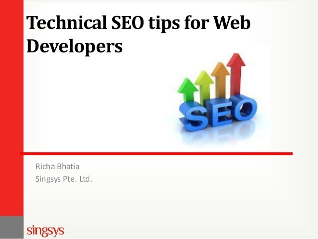 Technical SEO tips for Web Developers Richa Bhatia Singsys Pte. Ltd.