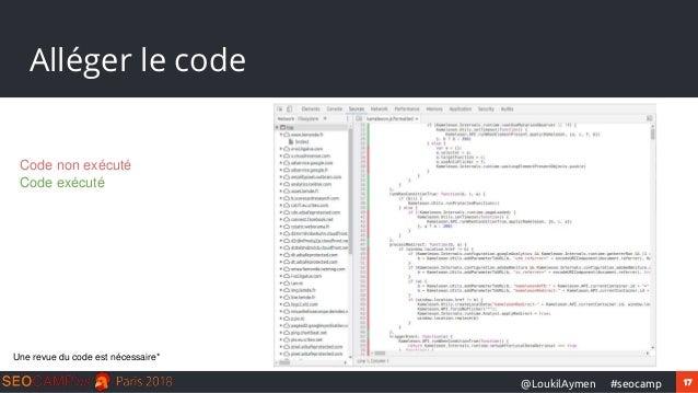 17#seocamp@LoukilAymen Alléger le code Code non exécuté Code exécuté Une revue du code est nécessaire*