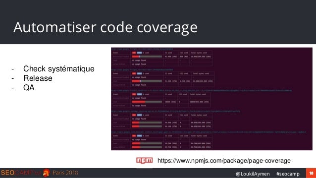 18#seocamp@LoukilAymen Automatiser code coverage https://www.npmjs.com/package/page-coverage - Check systématique - Releas...