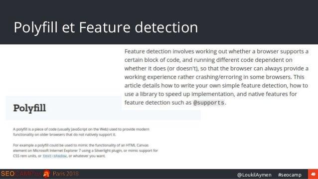 49#seocamp@LoukilAymen Polyfill et Feature detection